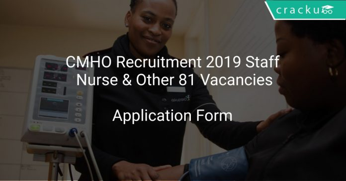 CMHO Recruitment 2019 Staff Nurse & Other 81 Vacancies