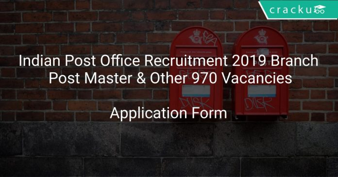 Indian Post Office Recruitment 2019 Branch Post Master & Other 970 Vacancies