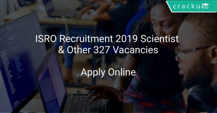 ISRO Recruitment 2019 Scientist & Other 327 Vacancies