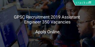 GPSC Recruitment 2019 Assistant Engineer 350 Vacancies