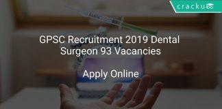 GPSC Recruitment 2019 Dental Surgeon 93 Vacancies