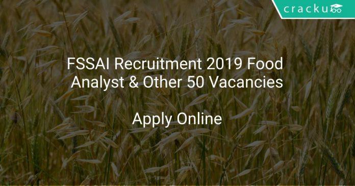 FSSAI Recruitment 2019 Food Analyst & Other 50 Vacancies