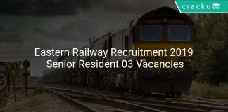 Eastern Railway Recruitment 2019 Senior Resident 03 Vacancies