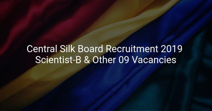 Central Silk Board Recruitment 2019