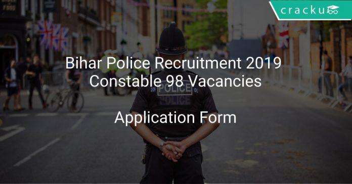 Bihar Police Recruitment 2019 Constable 98 Vacancies