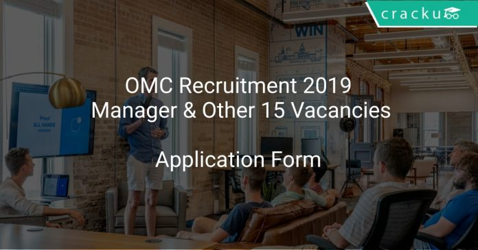 OMC Recruitment 2019 Manager & Other 15 Vacancies