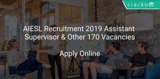 AIESL Recruitment 2019 Assistant Supervisor & Other 170 Vacancies
