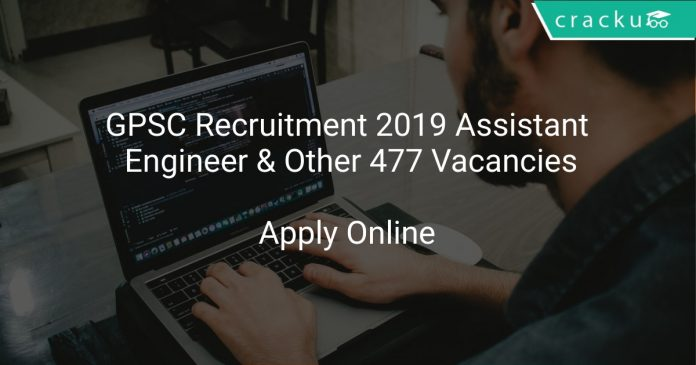 GPSC Recruitment 2019 Assistant Engineer & Other 477 Vacancies