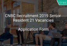 CNBC Recruitment 2019 Senior Resident 21 Vacancies
