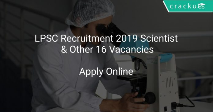 LPSC Recruitment 2019 Scientist & Other 16 Vacancies