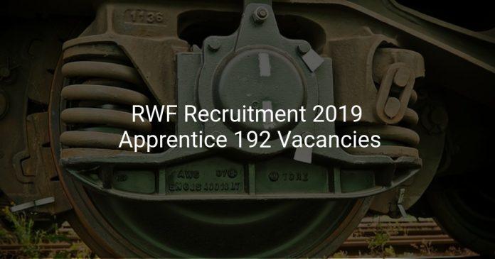 RWF Recruitment 2019 Apprentice 192 Vacancies