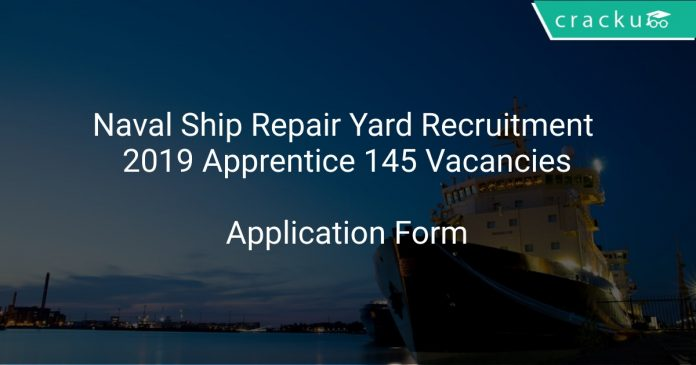 Naval Ship Repair Yard Recruitment 2019 Apprentice 145 Vacancies