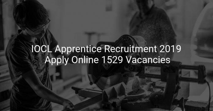 IOCL Apprentice Recruitment 2019 Apply Online 1529 Vacancies