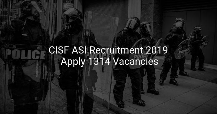 CISF ASI Recruitment 2019 Apply 1314 Vacancies