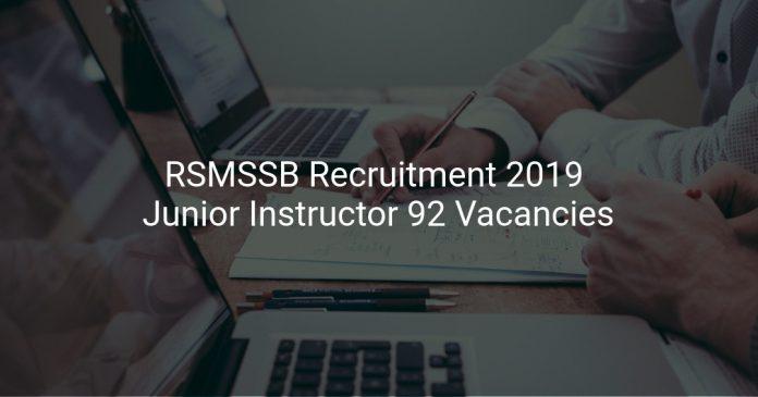 RSMSSB Recruitment 2019 Junior Instructor 92 Vacancies