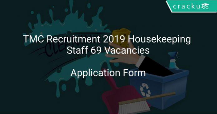 TMC Recruitment 2019 Housekeeping Staff 69 Vacancies