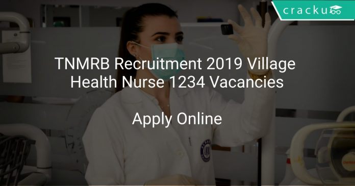 TNMRB Recruitment 2019 Village Health Nurse 1234 Vacancies