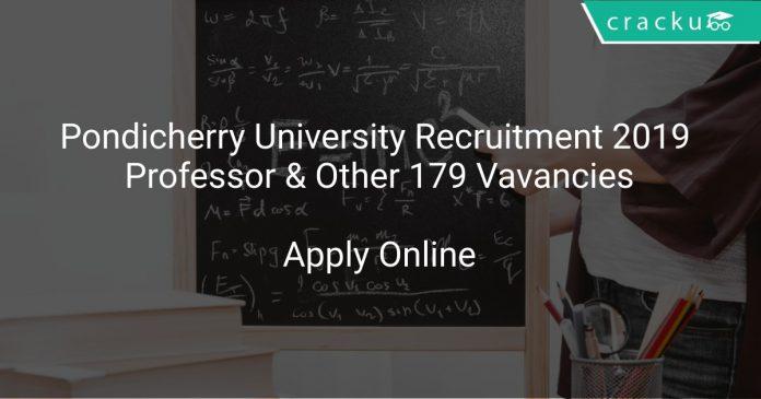 Pondicherry University Recruitment 2019 Professor & Other 179 Vavancies