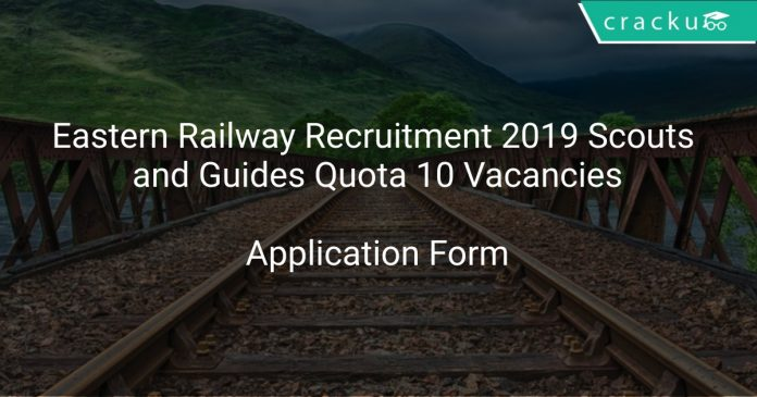 Eastern Railway Recruitment 2019 Scouts and Guides Quota 10 Vacancies
