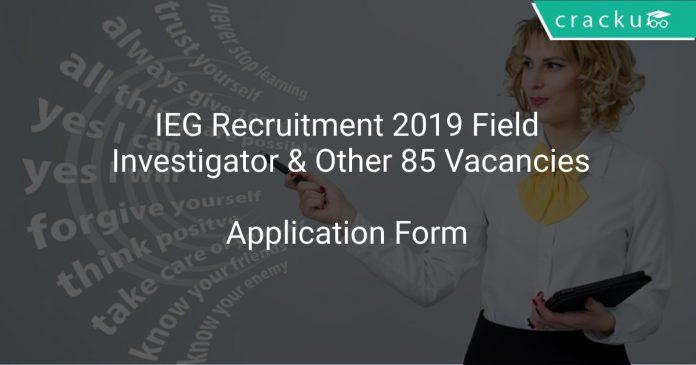 IEG Recruitment 2019 Field Investigator & Other 85 Vacancies