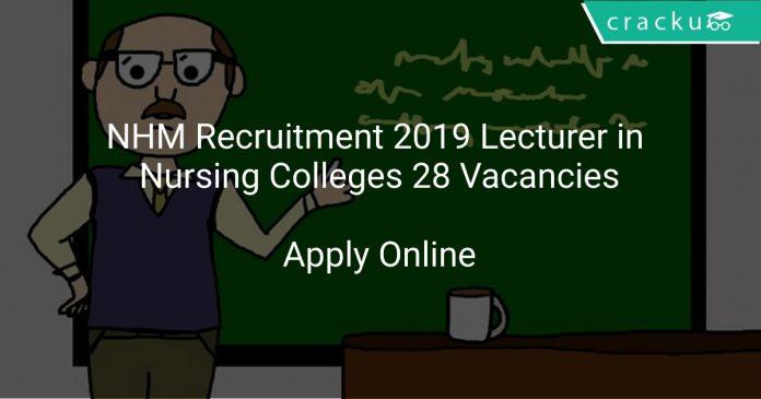 NHM Recruitment 2019 Lecturer in Nursing Colleges 28 Vacancies