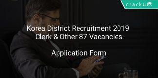 Korea District Recruitment 2019 Clerk & Other 87 Vacancies