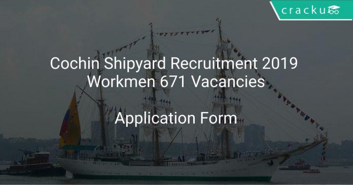 Cochin Shipyard Recruitment 2019 Workmen 671 Vacancies