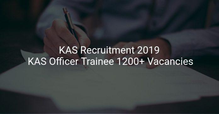 KAS Recruitment 2019 KAS Officer Trainee 1200+ Vacancies