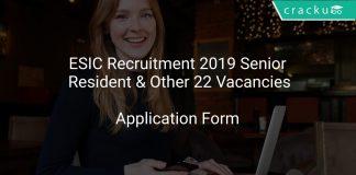 ESIC Recruitment 2019 Senior Resident & Other 22 Vacancies
