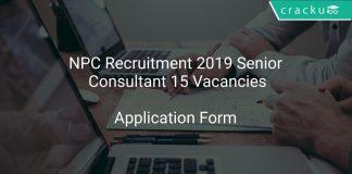 NPC Recruitment 2019 Senior Consultant 15 Vacancies