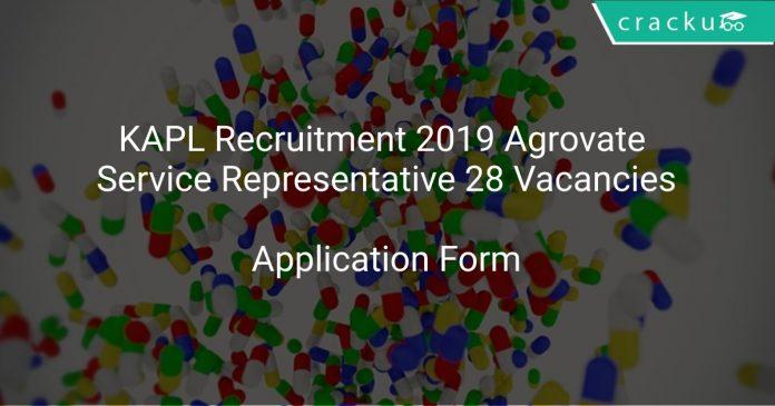 KAPL Recruitment 2019 Agrovate Service Representative 28 Vacancies