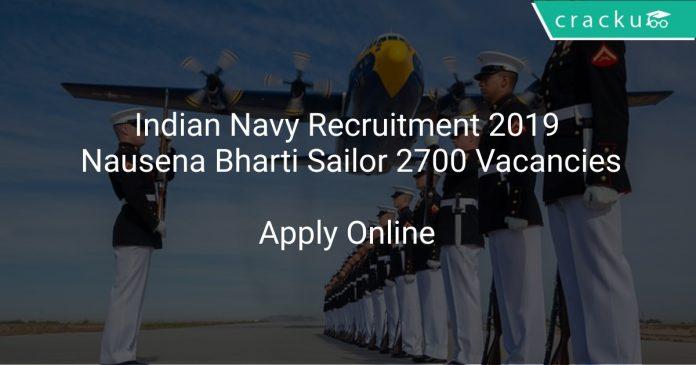 Indian Navy Recruitment 2019 Nausena Bharti Sailor 2700 Vacancies