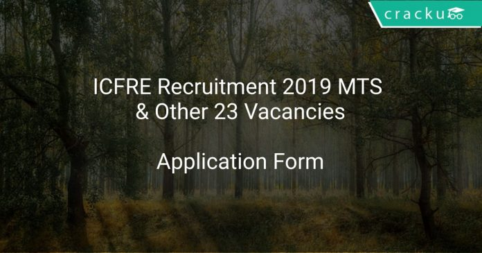ICFRE Recruitment 2019 MTS & Other 23 Vacancies
