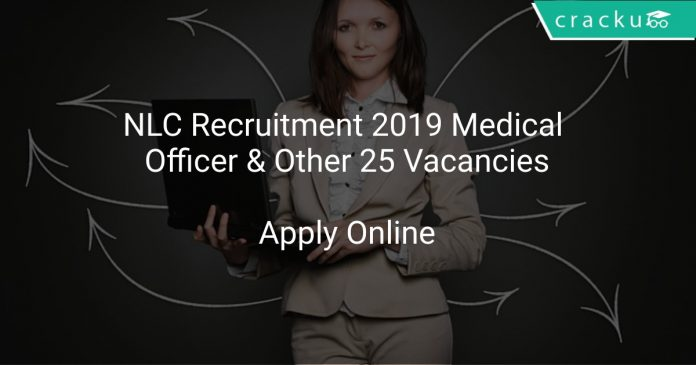 NLC Recruitment 2019 Medical Officer & Other 25 Vacancies
