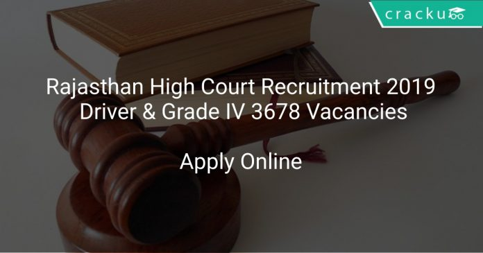Rajasthan High Court Recruitment 2019 Driver & Grade IV 3678 Vacancies