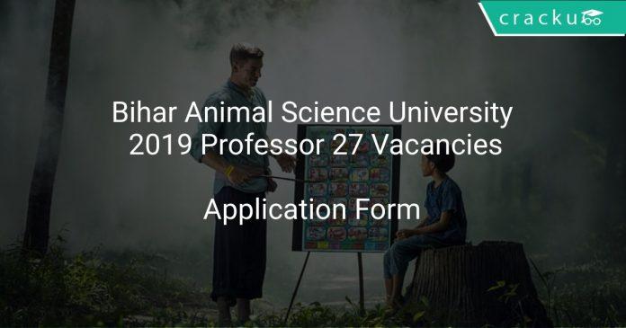 Bihar Animal Science University 2019 Professor 27 Vacancies