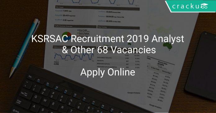 KSRSAC Recruitment 2019 Analyst & Other 68 Vacancies