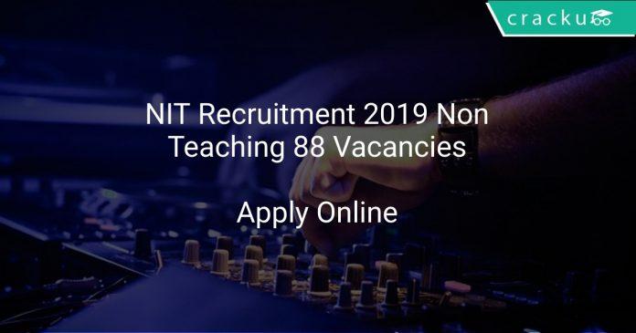 NIT Recruitment 2019 Non Teaching 88 Vacancies