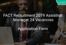FACT Recruitment 2019 Assistnat Manager 24 Vacancies