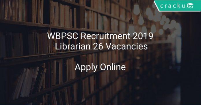 WBPSC Recruitment 2019 Librarian 26 Vacancies
