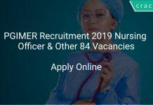 PGIMER Recruitment 2019 Nursing Officer & Other 84 Vacancies