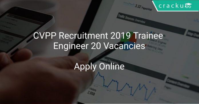 CVPP Recruitment 2019 Trainee Engineer 20 Vacancies