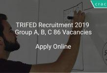 TRIFED Recruitment 2019 Group A, B, C 86 Vacancies