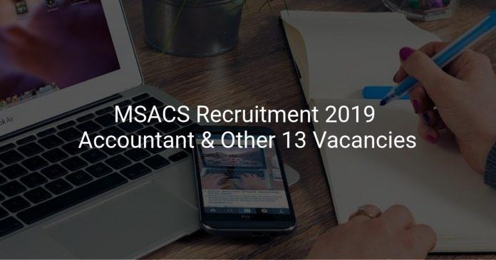 MSACS Recruitment 2019 Accountant & Other 13 Vacancies