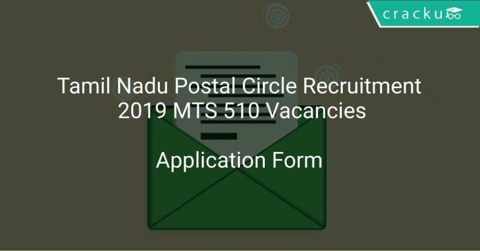 Tamil Nadu Postal Circle Recruitment 2019 MTS 510 Vacancies