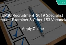 UPSC Recruitment 2019 Specialist Lecturer Examiner & Other 153 Vacancies