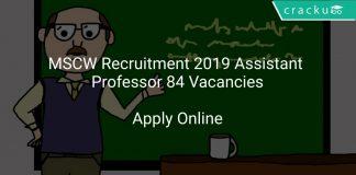MSCW Recruitment 2019 Assistant Professor 84 Vacancies
