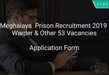 Meghalaya Prison Recruitment 2019 Warder & Other 53 Vacancies