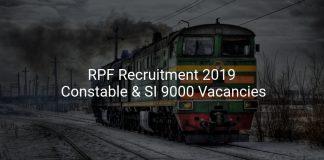 RPF Recruitment 2019 Constable & SI 9000 Vacancies