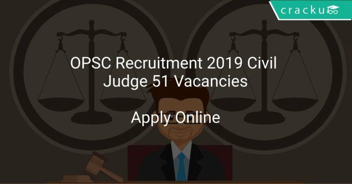 OPSC Recruitment 2019 Civil Judge 51 Vacancies